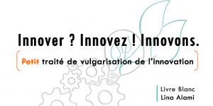 Comment innover en entreprise - livre blanc Lina Alami