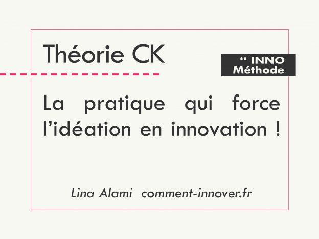 Comment pratiquer la théorie CK pour innover - Lina Alami