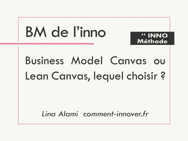 Business model canvas - Lean Canvas - comment innover