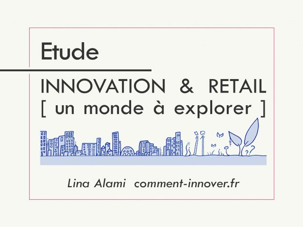 Etude innovation retail - comment innover - Lina Alami